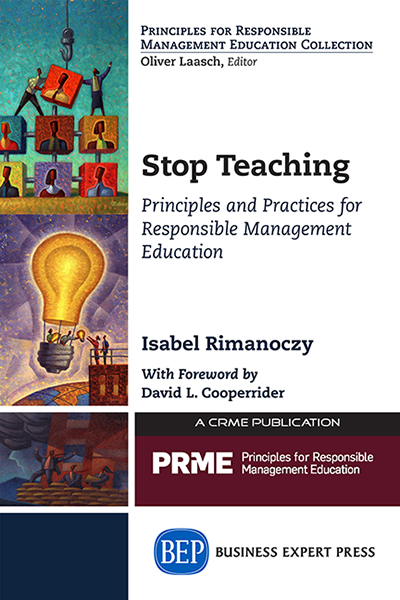 Stop Teaching: Principles and Practices for Responsible Management Education