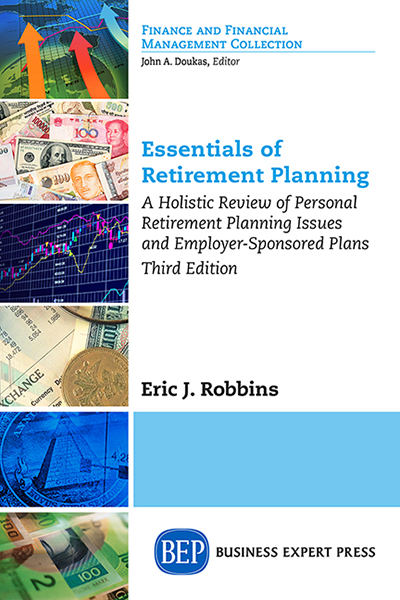 Essentials of Retirement Planning: A Holistic Review of Personal Retirement Planning Issues and Employer-Sponsored Plans, Third Edition