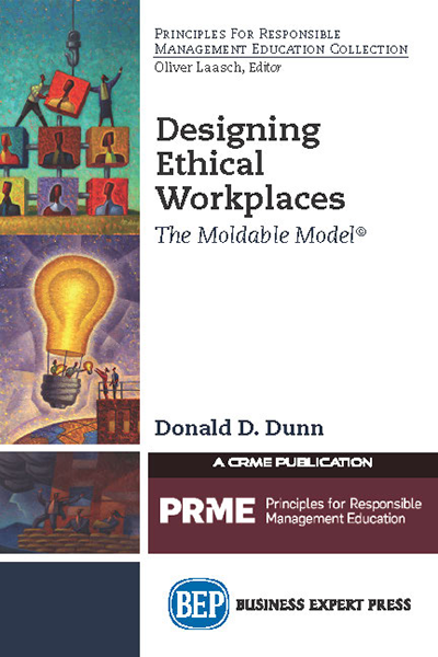 Designing Ethical Workplaces: The Moldable Model