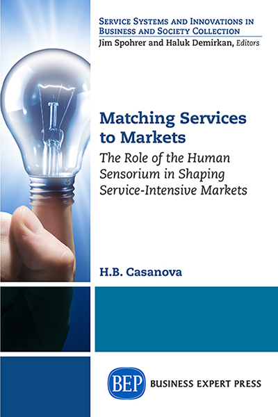 Matching Services to Markets: The Role of the Human Sensorium in Shaping Service-Intensive Markets