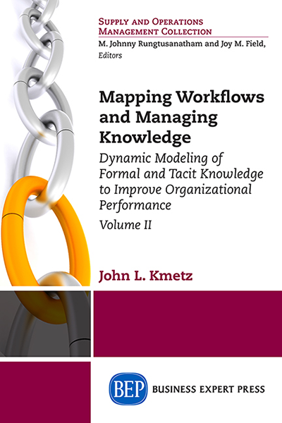 Mapping Workflows and Managing Knowledge: Capturing Formal and Tacit Knowledge to Improve Performance, Volume II