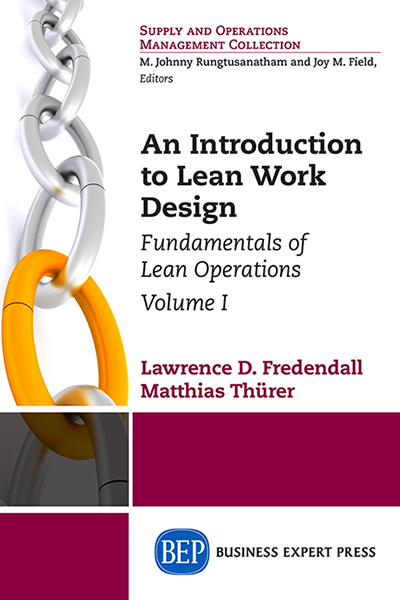 An Introduction to Lean work Design: Fundamentals of Lean Operations, Volume I