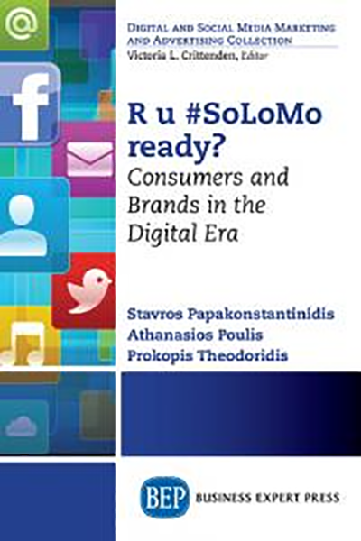R U #SoLoMo Ready? Consumers and Brands in the Digital Era
