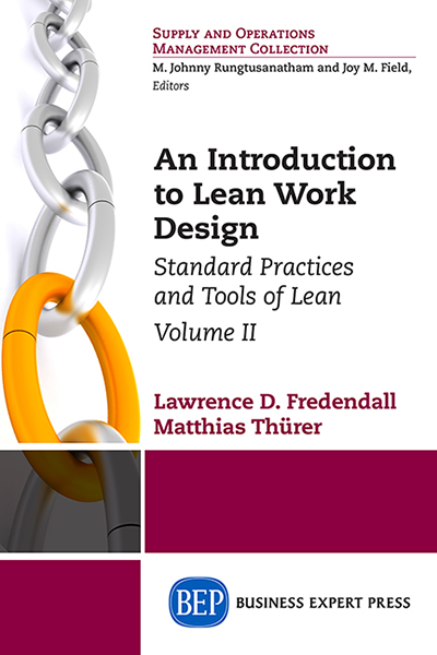An Introduction to Lean work Design: Fundamentals of Lean Operations, Volume II