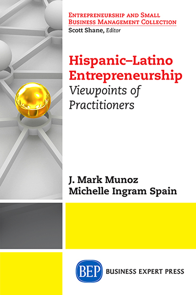 Hispanic-Latino Entrepreneurship: Viewpoints of Practitioners