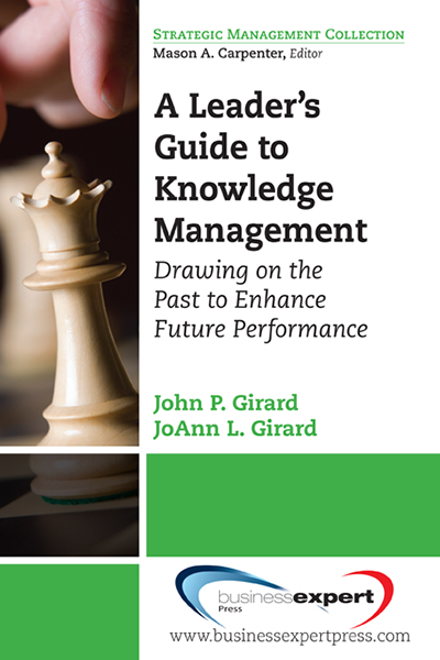 A Leader's Guide to Knowledge Management: Drawing on the Past to Enhance Future Performance