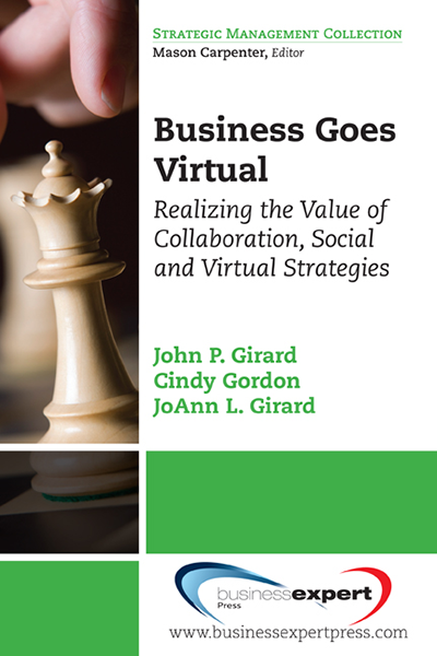Business Goes Virtual: Realizing the Value of Collaboration, Social and Virtual Strategies