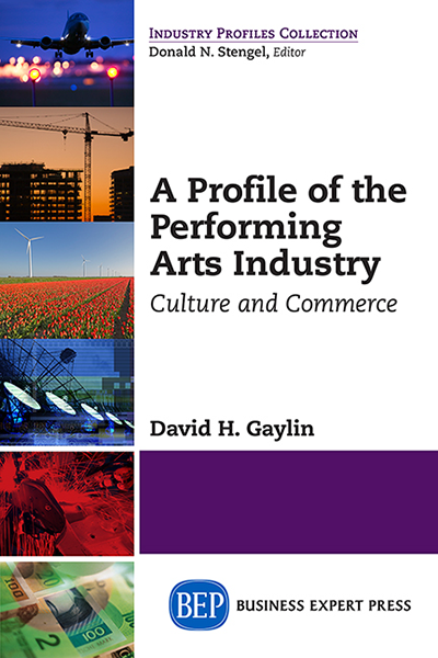 A Profile of the Performing Arts Industry: Culture and Commerce
