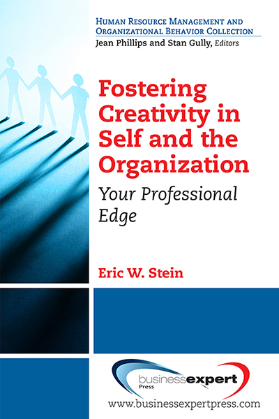 Fostering Creativity in Self and the Organization: Your Professional Edge