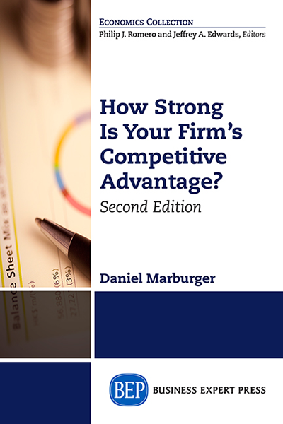 How Strong Is Your Firm's Competitive Advantage, Second Edition