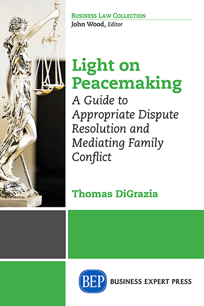 Light on Peacemaking: A Guide To Appropriate Dispute Resolution and Mediating Family Conflict