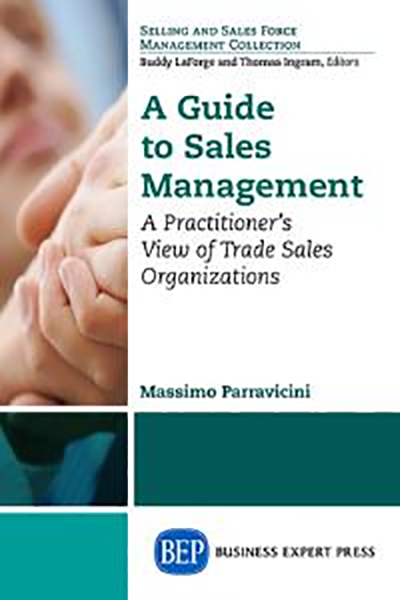 A Guide to Sales Management: A Practitioner's View of Trade Sales Organizations