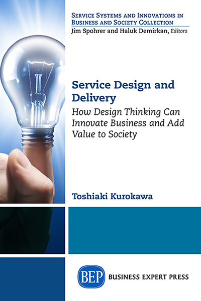 Service Design and Delivery: How Design Thinking Can Innovate Business and Add Value to Society