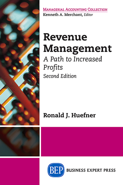 Revenue Management: A Path to Increased Profits, Second Edition