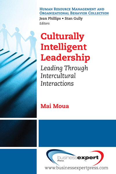 Culturally Intelligent Leadership: Leading Through Intercultural Interactions
