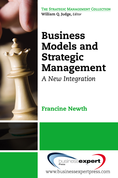 Business Models and Strategic Management: A New Integration
