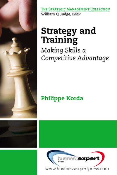 Strategy and Training: Making Skills a Competitive Advantage