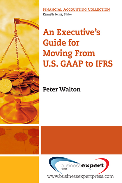 An Executive's Guide for Moving from U.S. GAAP to IFRS
