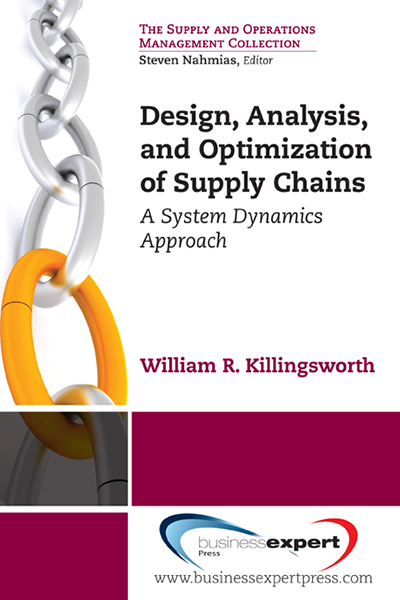 Design, Analysis, and Optimization of Supply Chains: A System Dynamics Approach