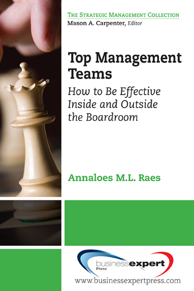 Top Management Teams: How to Be Effective Inside and Outside the Boardroom