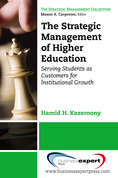 The Strategic Management of Higher Education Institutions:Serving Students as Customers for Institutional Growth