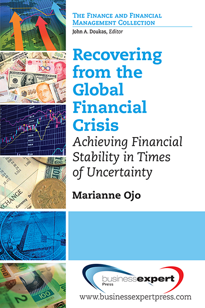 Recovering from the Global Financial Crisis: Achieving Financial Stability in Times of Uncertainty