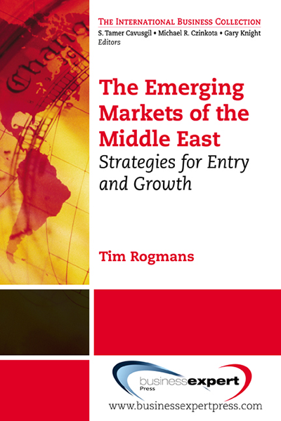 The Emerging Markets of the Middle East: Strategies for Entry and Growth