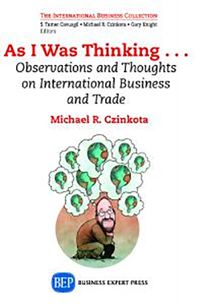 As I Was Thinking…Observations and Thoughts on International Business and Trade