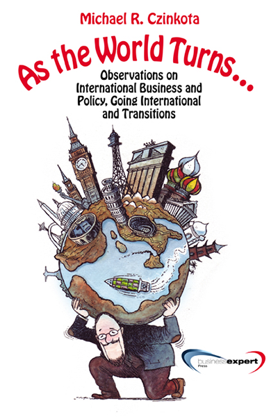 As the World Turns…Observations on International Business and Policy, Going International and Transitions