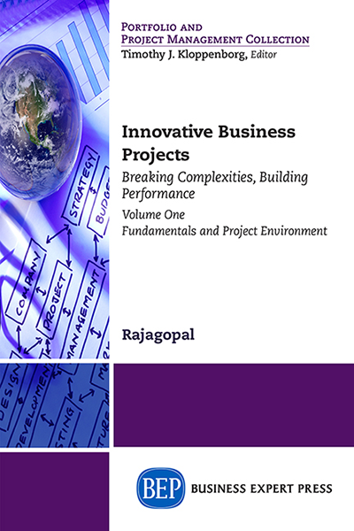 Innovative Business Projects: Breaking Complexities, Building Performance Volume One – Fundamentals and Project Environment