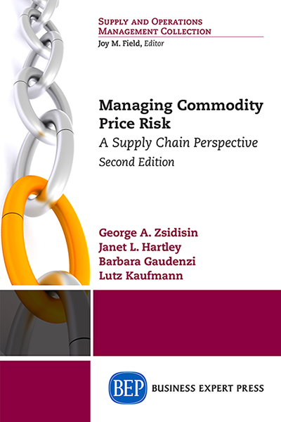 Managing Commodity Price Risk: A Supply Chain Perspective, Second Edition