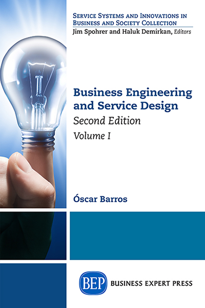 Business Engineering and Service Design, Second Edition, Volume I