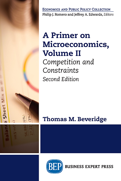 A Primer on Microeconomics, Volume II: Competition and Constraints, Second Edition