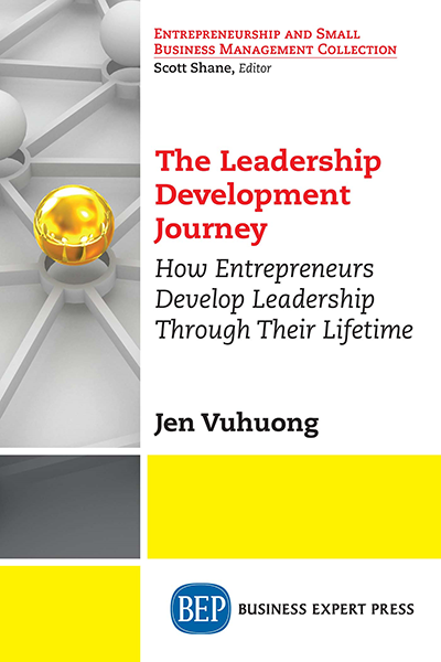 The Leadership Development Journey: How Entrepreneurs Develop Their Leadership Through Their Lifetime