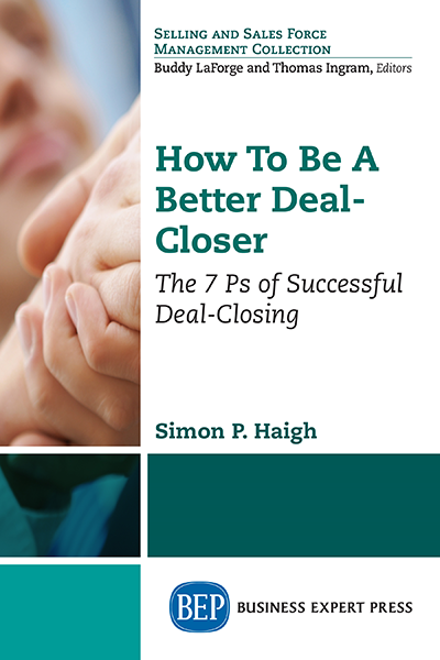 How To Be A Better Deal-Closer: The 7 Ps of Successful Deal-Closing