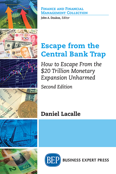 Escape from the Central Bank Trap: How to Escape From the $20 Trillion Monetary Expansion Unharmed, Second Edition