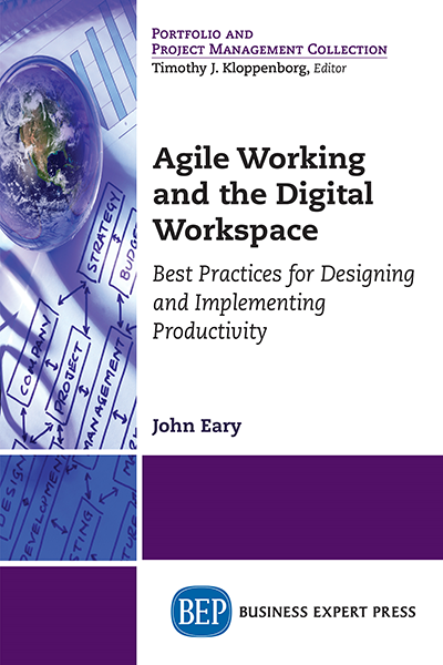Agile Working and the Digital Workspace: Best Practices for Designing and Implementing Productivity