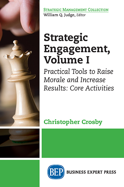 Strategic Engagement, Volume I : Practical Tools to Raise Morale and Increase Results: Core Activities