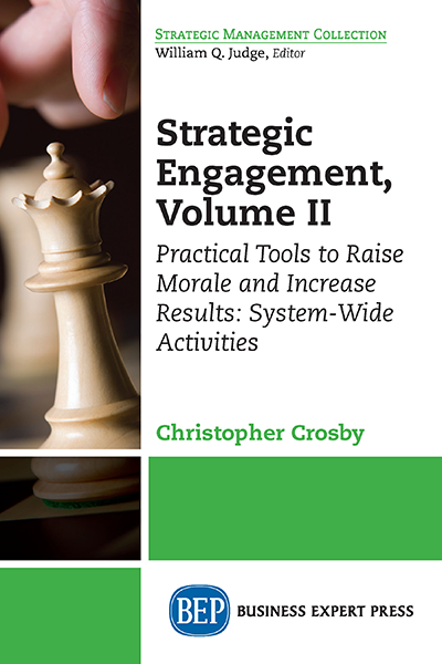 Strategic Engagement, Volume II : Practical Tools to Raise Morale and Increase Results: System-Wide Activities