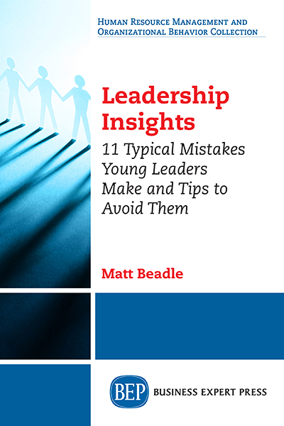 Leadership Insights: 11 Typical Mistakes Young Leaders Make and Tips to Avoid Them