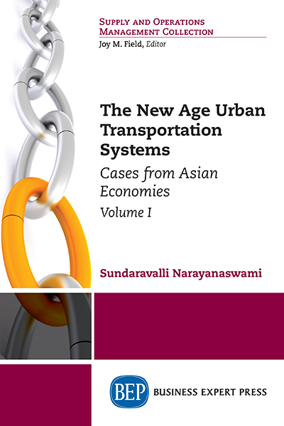 The New Age Urban Transportation Systems, Volume I: Cases from Asian Economies
