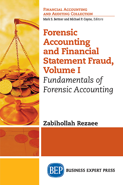 Forensic Accounting and Financial Statement Fraud, Volume I: Fundamentals of Forensic Accounting