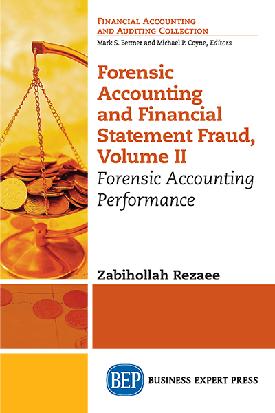Forensic Accounting and Financial Statement Fraud, Volume II: Forensic Accounting Performance