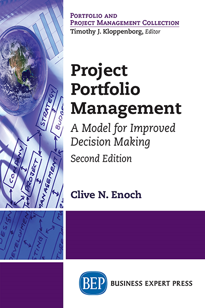 Project Portfolio Management: A Model for Improved Decision-Making, Second Edition