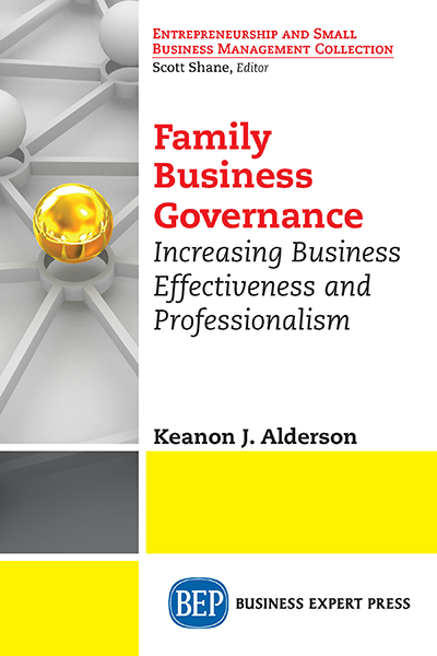 Family Business Governance: Increasing Business Effectiveness and Professionalism