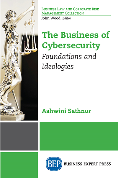 The Business of Cybersecurity: Foundations and Ideologies