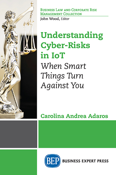 Understanding Cyber-Risks in IoT: When Smart Things Turn Against You