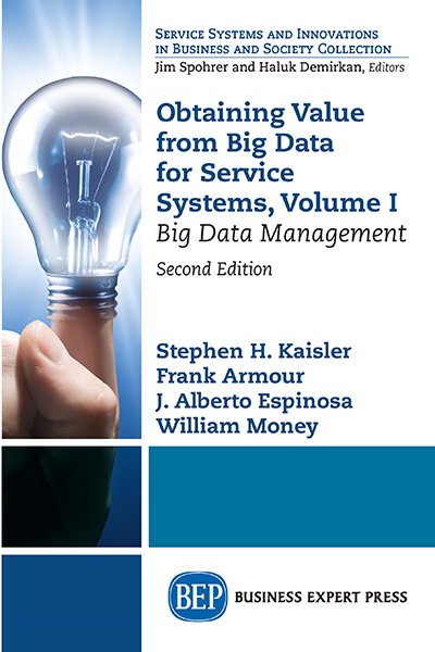 Obtaining Value from Big Data for Service Systems, Volume I: Big Data Management
