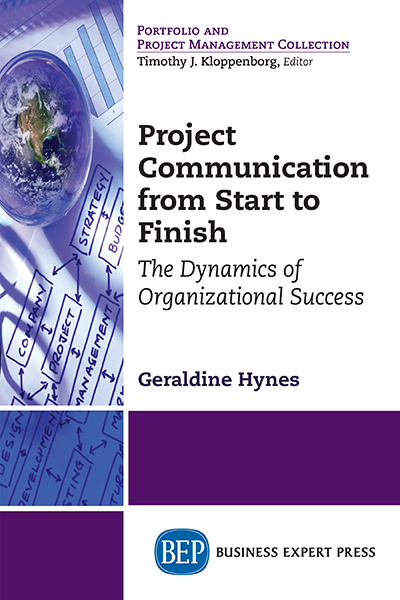 Project Communication from Start to Finis : The Dynamics of Organizational Success