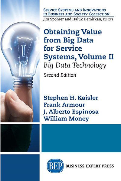 Obtaining Value from Big Data for Service Systems, Volume II: Big Data Technology, Second Edition